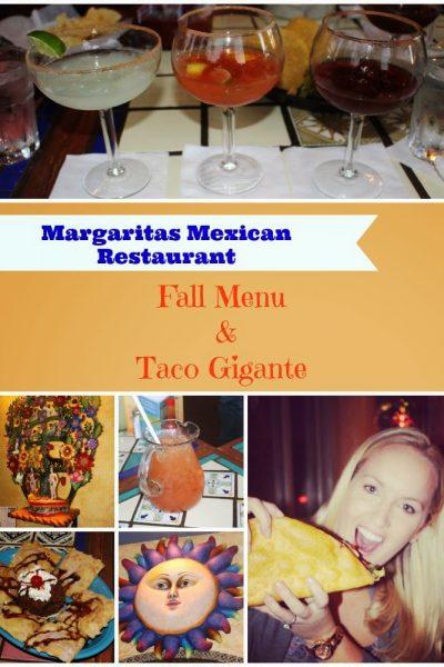 Margaritas Mexican Restaurant Fall Menu and Taco Gigante #Margsmex