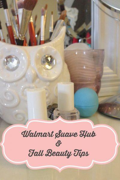 Walmart Suave Hub and Fall Beauty Tips