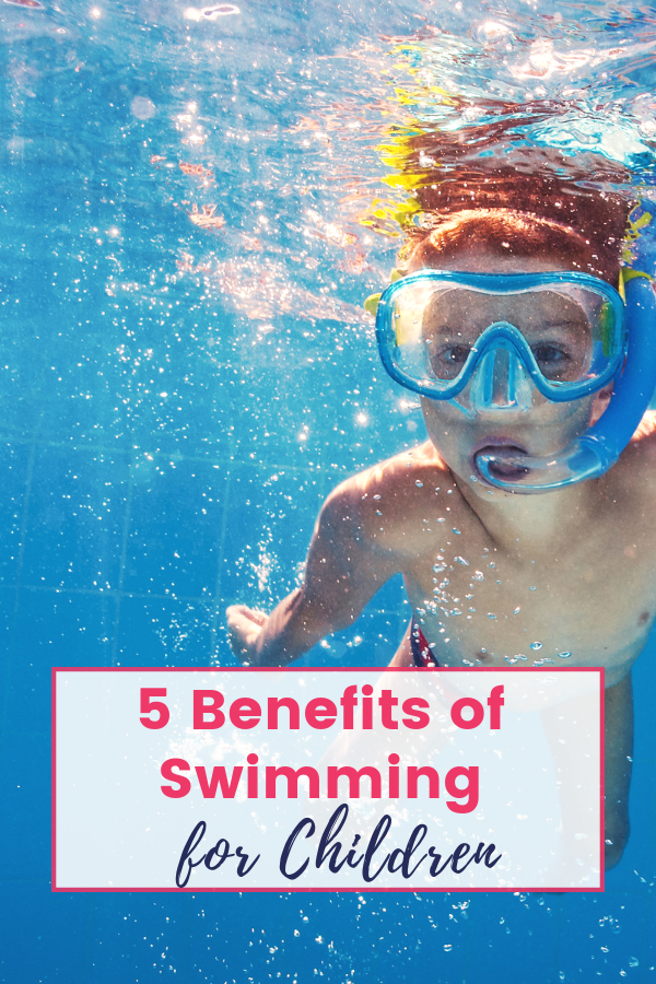 The Top 5 Benefits of Swimming for Children that May Suprise Parents