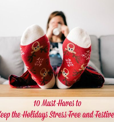 10 Must Haves to Keep the Holidays Stress Free and Festive! #HolidayNecessities
