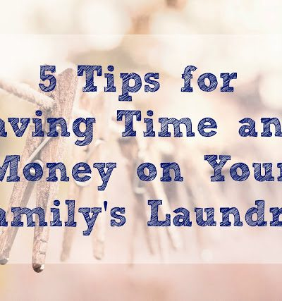 5 Tips for Saving Time and Money on Your Family's Laundry! #ProtectClothesYouLove