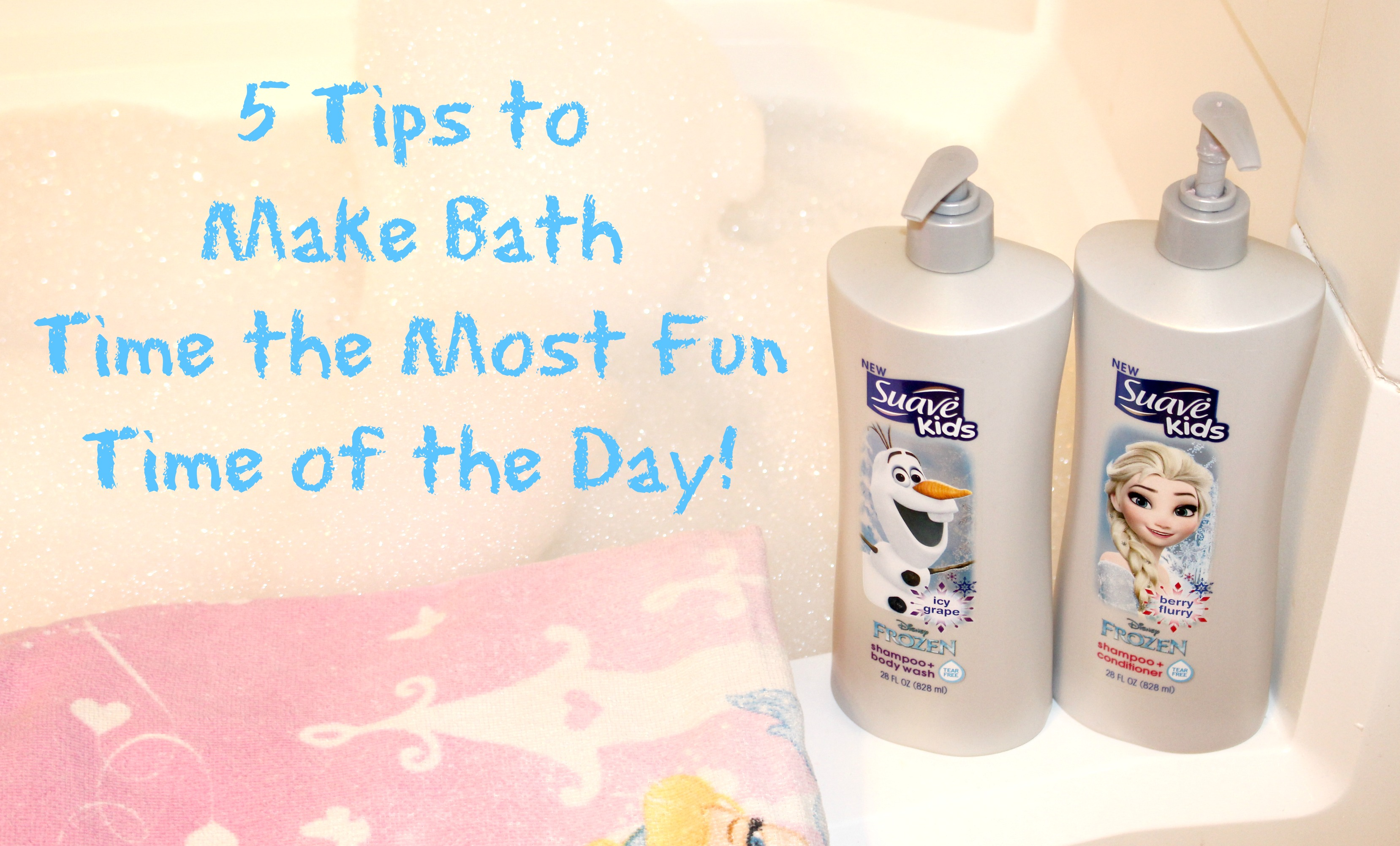 5 Tips to Make Bath Time the Most Fun Time of the Day!