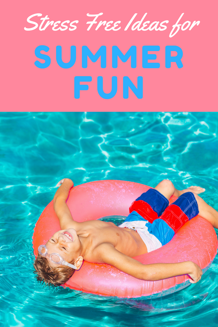 Stress Free Summer Fun Ideas To Stay Busy and Make Memories