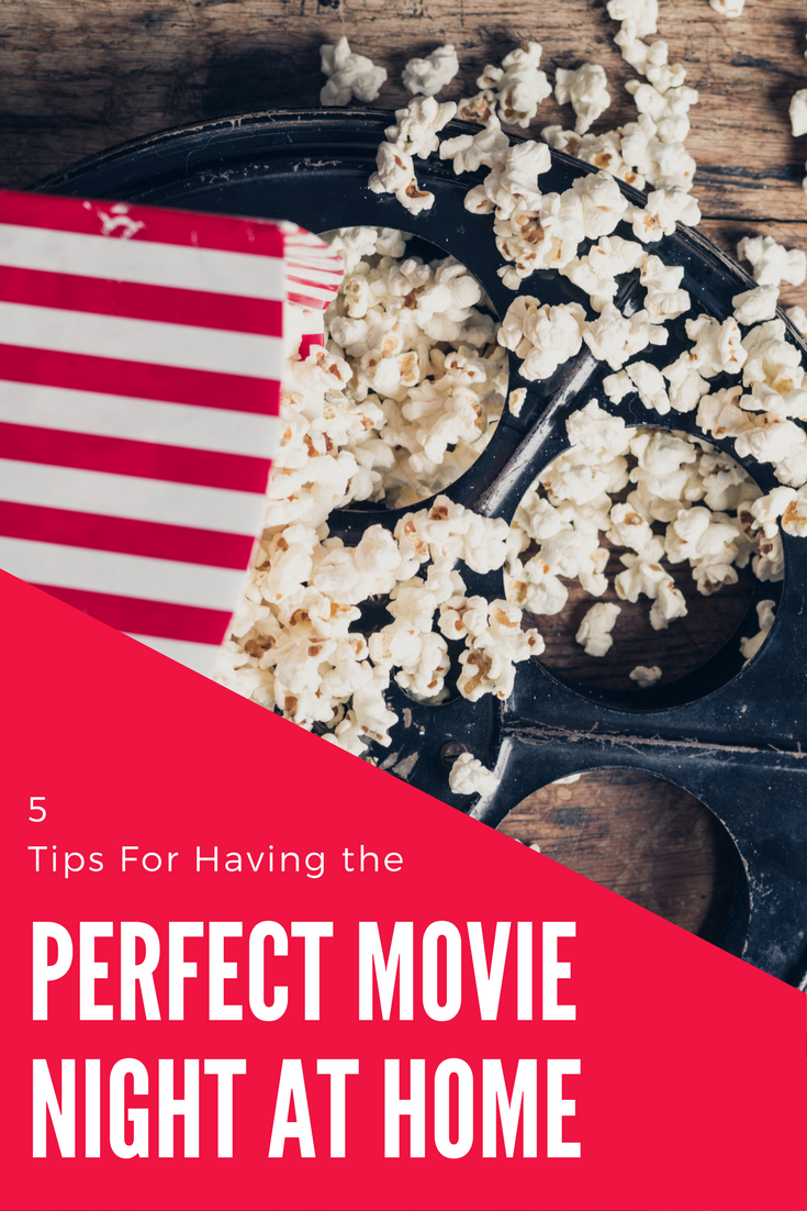 Tips For Having the Perfect Movie Night at Home with the Family