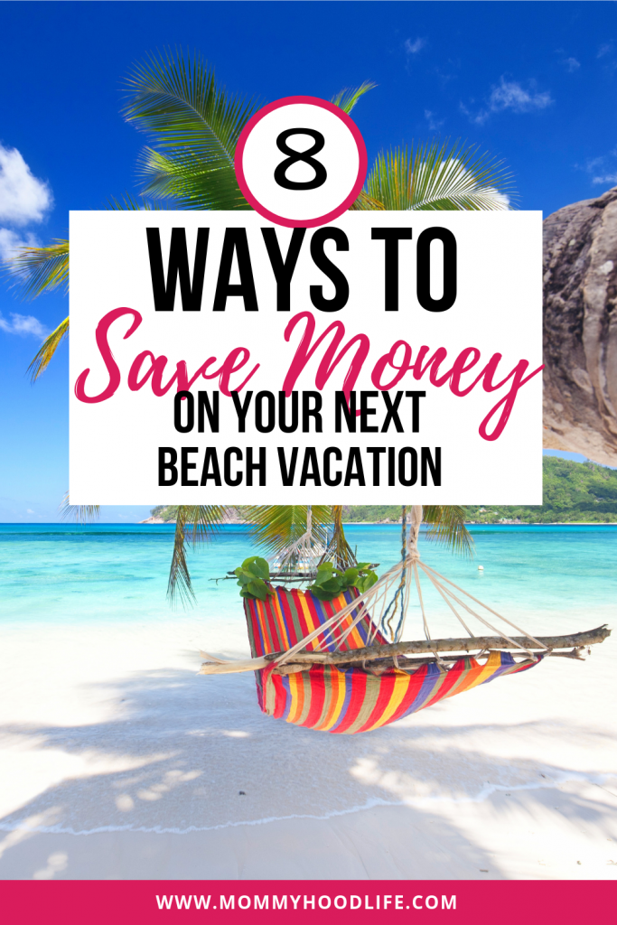 Ways to save money on beach vacation