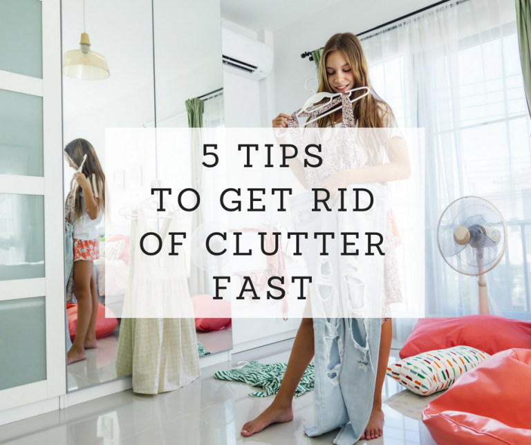 5 Tips to Get Rid of Clutter Fast and Help Your Home Feel Welcoming