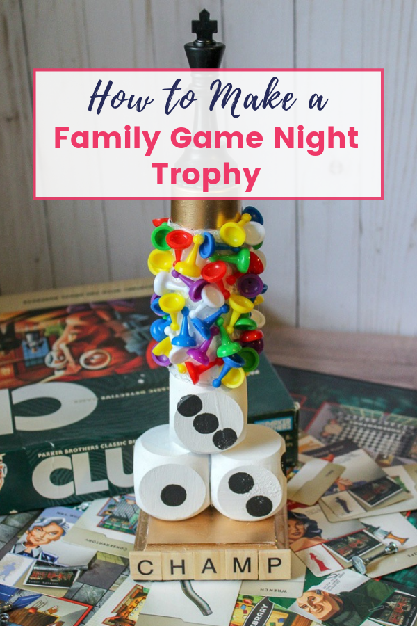 Make a Family Game Night Trophy