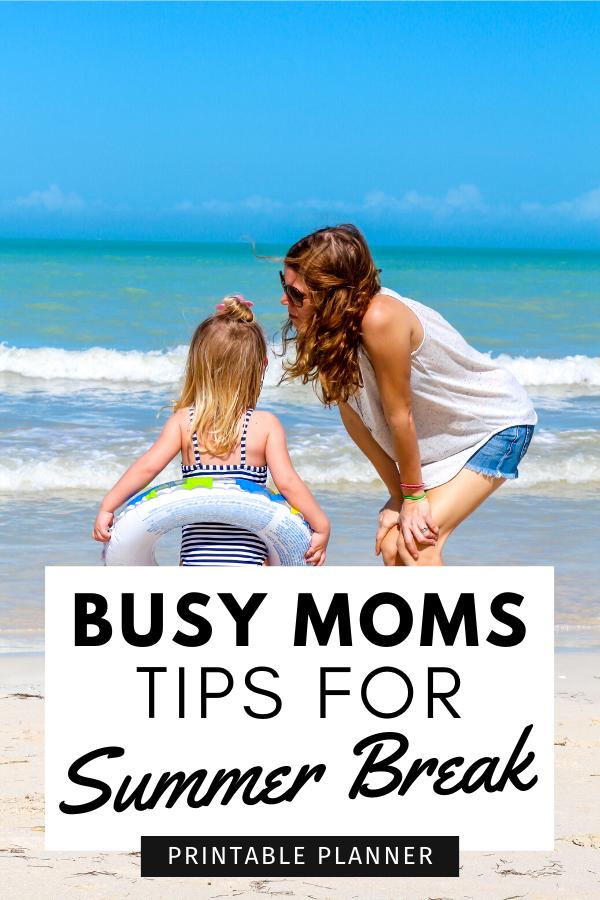 Busy Moms Tips for Summer Break