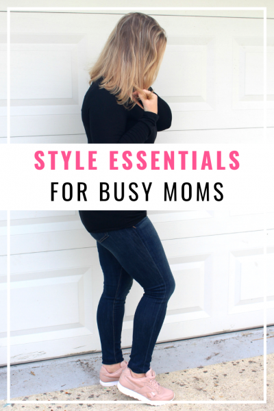 Top Style Essentials for Busy Moms!