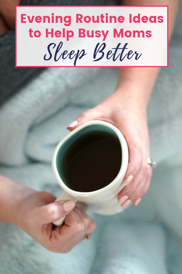 Evening Routine Ideas to Help Busy Moms Sleep Better and Stress Less