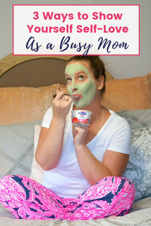 Ways To Show Self-Love as a Busy Mom