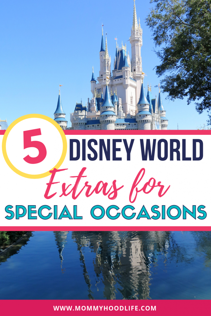 Disney World Extras for Special Occasions