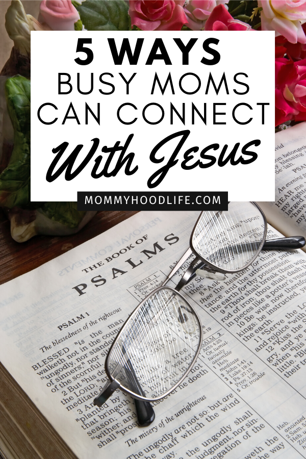 Ways Busy Moms Can Connect with Jesus