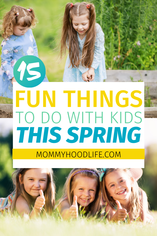 15 fun things to do with your kids this spring